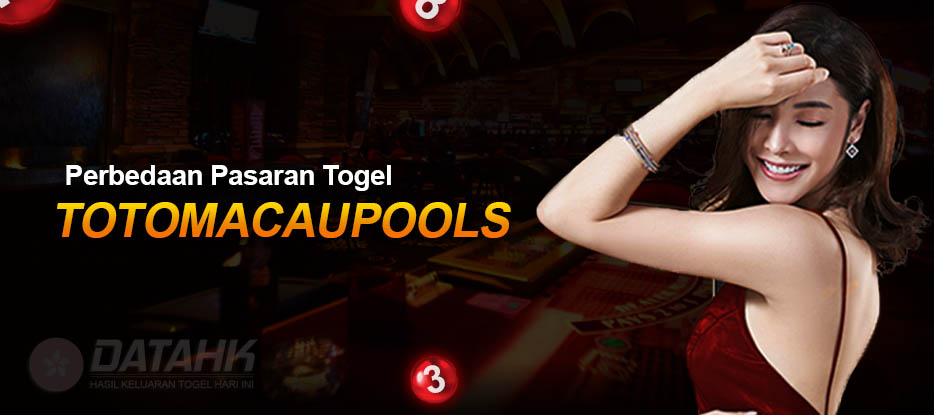 Perbedaan Pasaran Togel Toto Macau Dengan Pasaran Togel Lain
